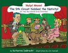 Help! Mom! The 9th Circuit Nabbed the Nativity!: (Or, How the Liberals Stole Christmas) by Katharine Debrecht (Hardback, 2007)