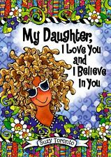My Daughter, I Love You and I Believe in You by Suzy Toronto, Good Book