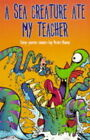 A Sea Creature Ate My Teacher by Brian Moses (Paperback, 2000)