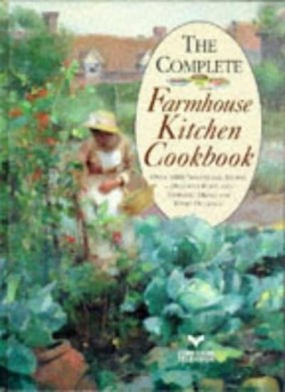 The Complete Farmhouse Kitchen Cookbook By Mary Watts
