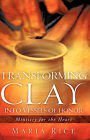 Transforming Clay Into Vessels of Honor by Maria Rice (Paperback / softback, 2006)