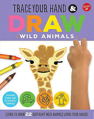 1 of 1 - Trace Your Hand & Draw: Wild Animals: Learn to draw 22 different wild animals us