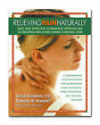 Relieving Pain Naturally: Safe and Effective Alternative Approaches to Treating and Overcoming Chronic Pain by Sylvia Goldfarb, Roberta W. Waddell (Paperback, 2004)