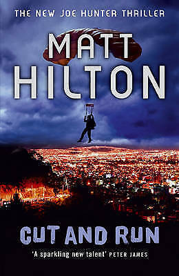 """AS NEW"" Hilton, Matt, Cut and Run (Joe Hunter Thriller 4), Hardcover Book"