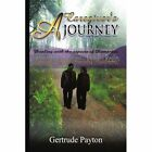 a Caregiver's Journey by Payton Gertrude (author) 9781441513779