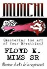Mimchi: (Mastering the Art of Your Breathing) by Floyd K Mims Sr (Hardback, 2012)