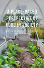 A Place-Based Perspective of Food in Society by Palgrave Macmillan (Hardback, 2015)