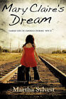 Mary Claire's Dream by Martha Sylvest (Paperback / softback, 2008)