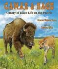 Camas & Sage: A Story of Bison Life on the Prairie by Dorothy Hinshaw Patent (Paperback, 2015)
