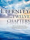 Eternity in Twelve Chapters by Henry Thiel, Jr. (Paperback / softback, 2008)