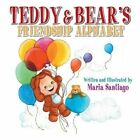 Teddy & Bear's Friendship Alphabet by Maria Santiago (Paperback, 2013)