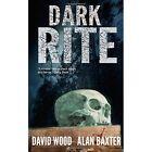 Dark Rite by Alan Baxter, David Wood (Paperback / softback, 2013)
