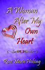 A Woman After My Own Heart by Rose Marie Holsing (Paperback, 2002)