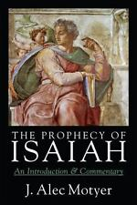 The Prophecy of Isaiah : An Introduction and Commentary by J. Alec Motyer (1999, Paperback)