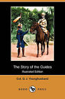 The Story of the Guides (Illustrated Edition) (Dodo Press) by Col G J Younghusband, George John Younghusband (Paperback / softback, 2008)