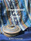 Inspirations for Crochet by Cheri Yarborough (Paperback / softback, 2012)
