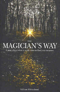 The-Magician-039-s-Way-A-story-about-what-it-really-takes-to-find-your-treasure
