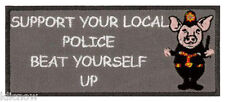 "SUPPORT YOUR LOCAL POLICE - BEAT YOURSELF UP PATCH 10CM X 4CM (4"" X 1 3/4"")"