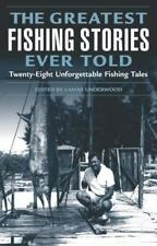 Greatest: The Greatest Fishing Stories Ever Told : Twenty-Eight Unforgettable Fishing Tales (2004, Paperback)