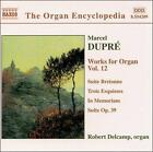 Marcel Dupr': Works for Organ, Vol. 12 (CD, Jan-2001, Naxos (Distributor))