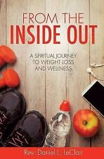 From the Inside Out by Rev Daniel L. LeClair (2016, Paperback)