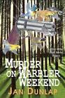 Murder on Warbler Weekend by Jan Dunlap (Paperback / softback, 2009)