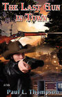 The Last Gun in Town by Paul L Thompson (Paperback / softback, 2008)