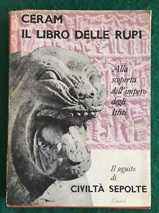 Il Libro delle rupi. Alla scoperta dell'impero degli Ittiti - C.W. Ceram