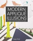 Modern Appliqué Illusions : 12 Quilts Create Perspective and Depth by Casey York (2014, Paperback)