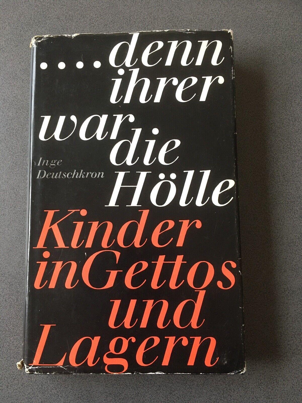 ...denn ihrer war die Hölle -  Kinder in Gettos und Lagern von Inge Deutschkron