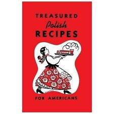 Treasured Polish Recipes for Americans by Polanie Club (2013, Hardcover)