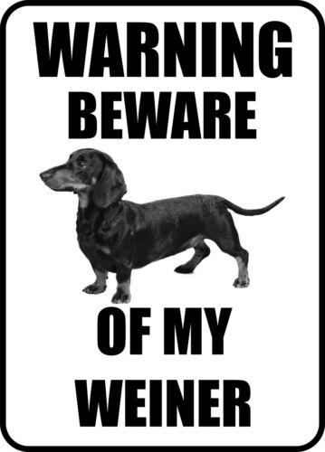 #128 DASCHUND BEWARE OF MY WEINER PET DOG GATE FENCE SIGN