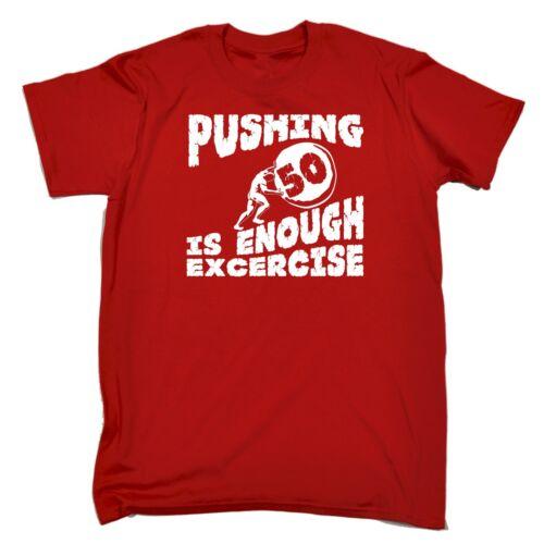 Spingendo 50 è abbastanza esercizio divertente scherzo di MEZZA ETA /'UMORISMO T-Shirt Compleanno