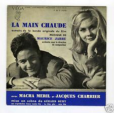 45 RPM EP OST LA MAIN CHAUDE MAURICE JARRE JACQUES CHARRIER MACHA MERIL