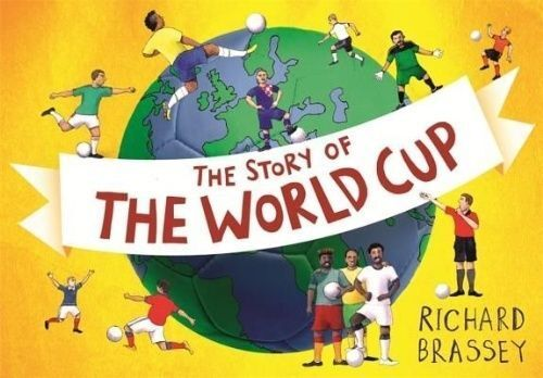 1 of 1 - The Story of the World Cup, Brassey, Richard, Very Good Book