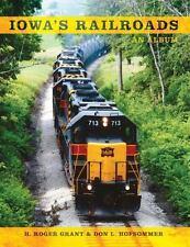 Iowa's Railroads : An Album by H. Roger Grant (2009, Paperback)