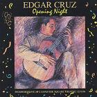 Opening Night, Vol. 1 by Edgar Cruz (CD, Jul-2012, Edgar Cruz)