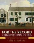 For the Record: A Documentary History of America by W. W. Norton & Company (Paperback / softback, 2016)