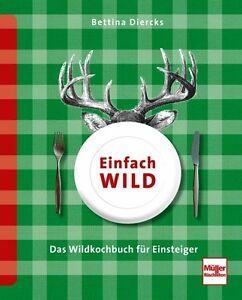 Einfach Wild Outdoor Küche Draußen kochen 100 Rezepte Kochbuch Wildkochbuch Buch