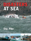 Disasters at Sea by Dag Pike (Paperback, 2008)