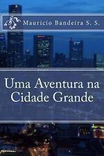 Uma Aventura Na Cidade Grande by Mauricio Mauricio (2014, Paperback)