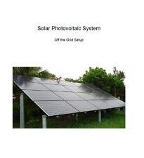 Solar photo voltaic system. Off the grid setup