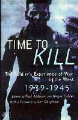 Time To Kill - The Soldier's Experience of War in the West-ExLibrary