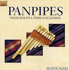 Panpipes from Bolivia, Peru & Ecuador * by Aconcagua (CD, Sep-2006, Arc Music)