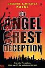 The Angel Crest Deception by Mikayla Kayne, Gregory Kayne (Paperback / softback, 2012)