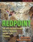 Redpoint: The Self-Coached Climber's Guide to Redpoint and on-Site Climbing by Dan Hague, Douglas Hunter (Paperback, 2011)
