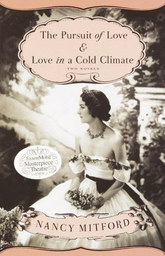 The Pursuit of Love & Love in a Cold Climate: Two Novels