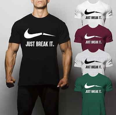 2019 Neuestes Design Just Break It Do It Nike Parody T Shirt Gym Training Muscle Running Mma Sport 100% Original