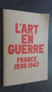 Folleto ARTE En Guerra Francia B. Dorleac&j. Munick 1938-1947 París-museos Tbe