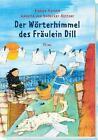 Der Wörterhimmel des Fräulein Dill von Andrea Karimé (2013, Gebundene Ausgabe)
